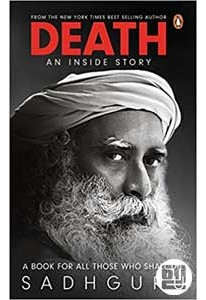 Death; An Inside Story - A Book for all those Who Shall Die