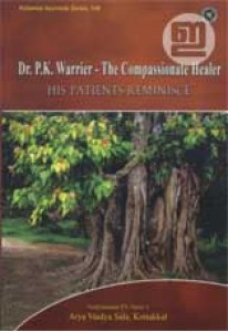 Dr P K Warrier: The Compassionate Healer