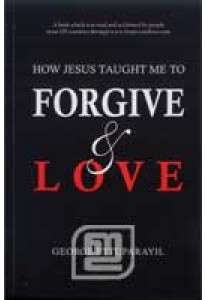 How Jesus Taught Me to Forgive & Love