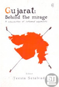 Gujarat: Behind the Mirage