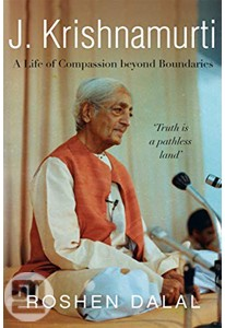 J Krishnamurti: A Life of Compassion Beyond Boundaries