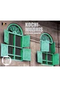 Kochi Muziriz: A Pictorial Narrative