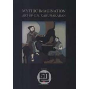 Mythic Imagination: Art of C N Karunakaran