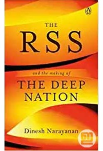 The RSS : And the Making of the Deep Nation